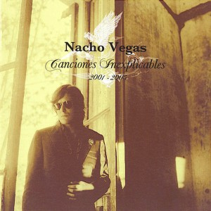 Nacho_Vegas-Canciones_Inexplicables_2001_2005-Frontal